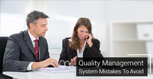 Quality Management System Mistakes To Avoid