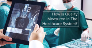 Measuring Quality In Healthcare