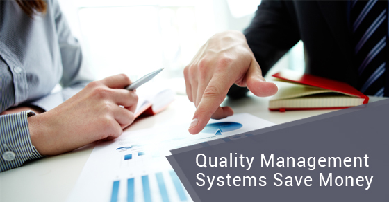 Quality Management Systems Save Money