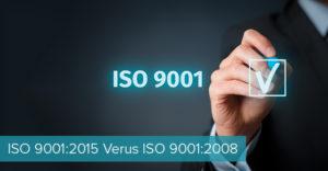 ISO 9001:2015 Verus ISO 9001:2008
